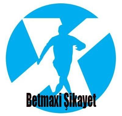 Betmaxi Şikayet
